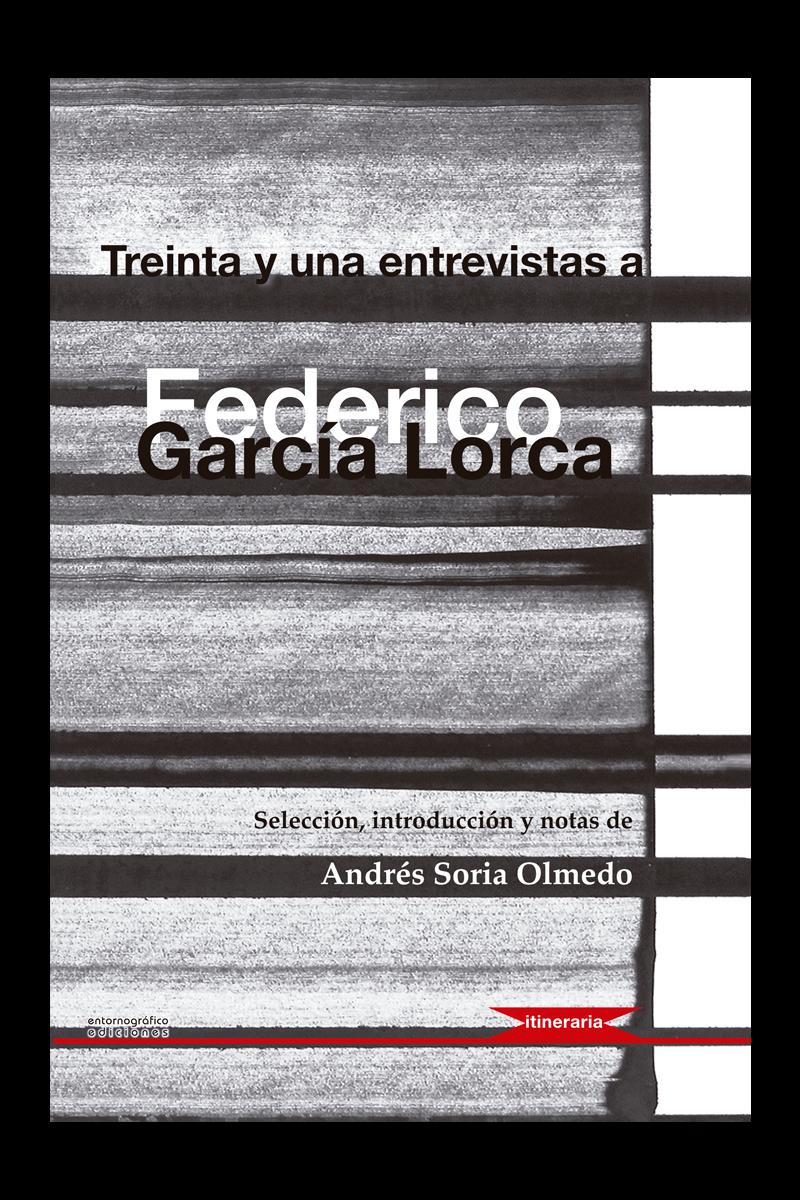 Treinta y una entrevistas a Federico García Lorca