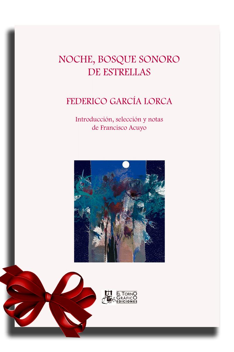 Noche, bosque sonoro de estrellas, de Federico García Lorca