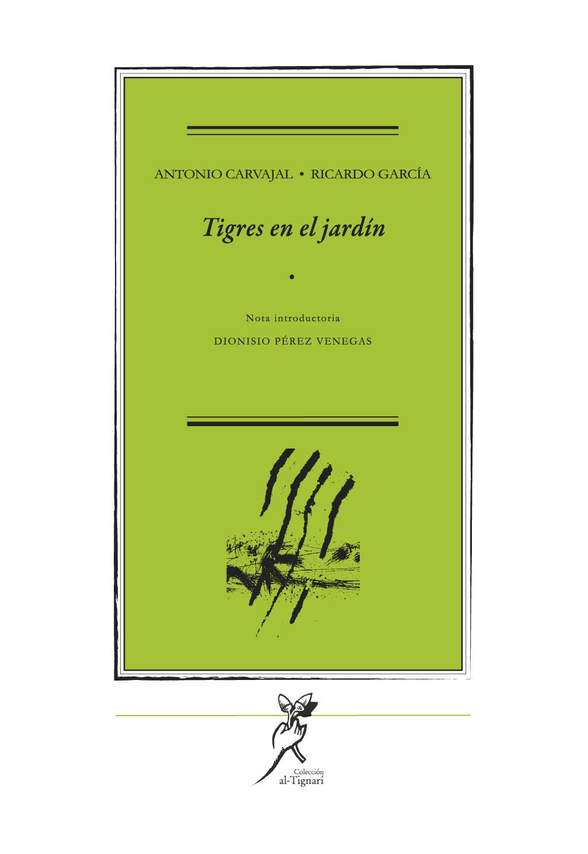 Tigres en el Jardín, de Antonio Carvajal