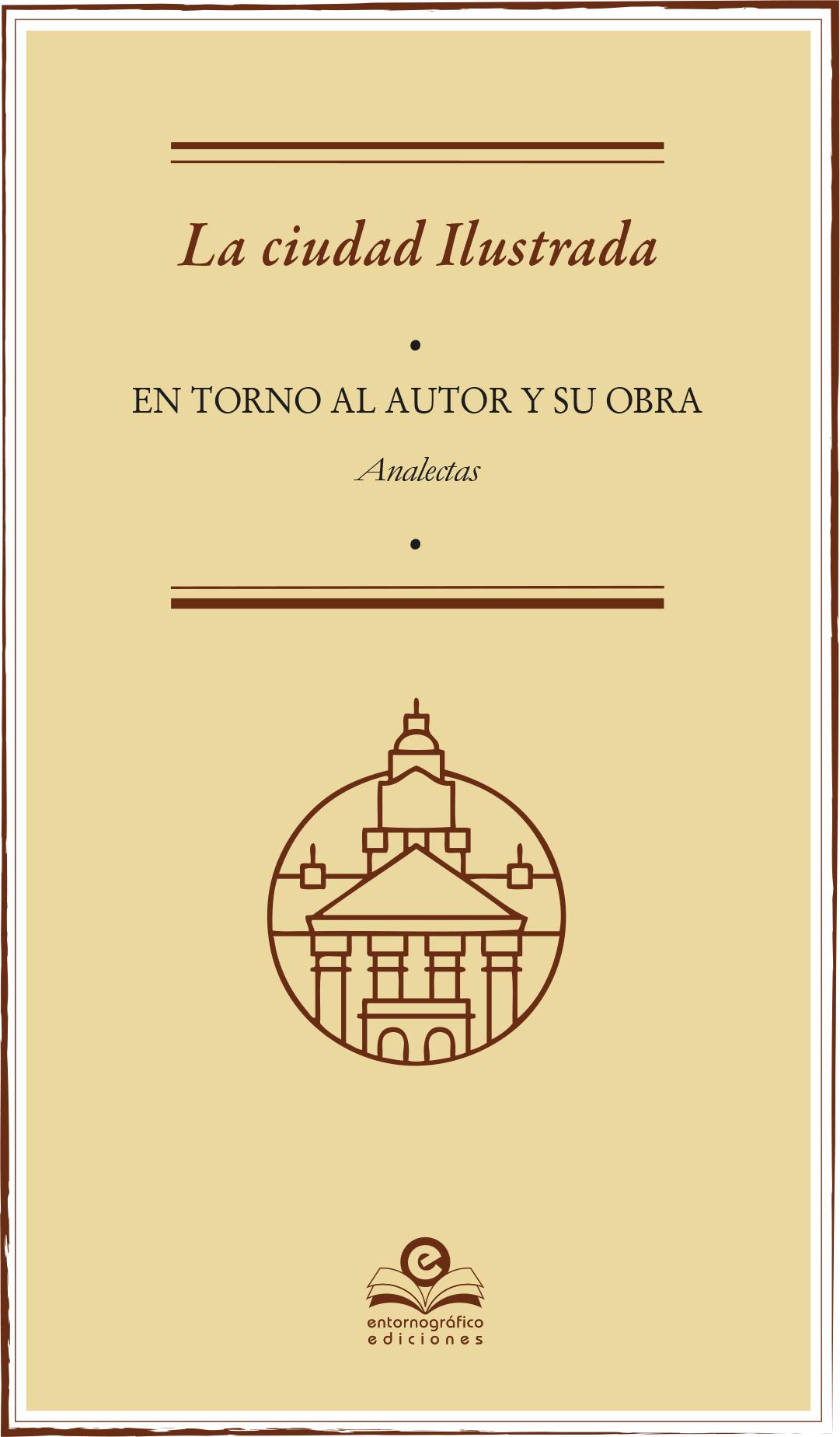 Presentación de, Analectas de La ciudad ilustrada, primera entrega